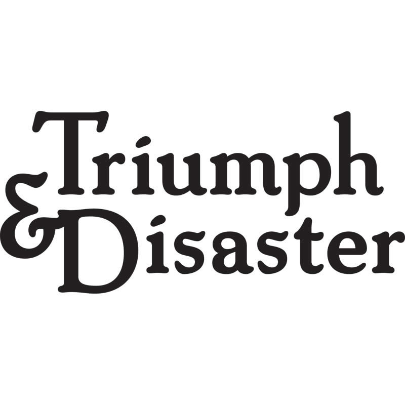 Triumph & Disaster since 2013
